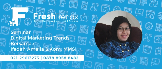 Kursus Digital Marketing di Jakarta Barat Bersama Ifadah Amalia S.Kom, MMSI